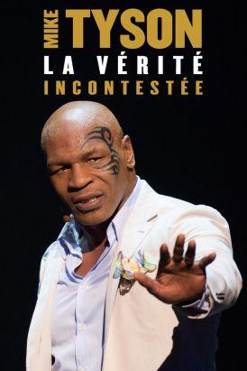Mike Tyson: La Vérité incontestée