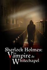 Sherlock Holmes: Le Vampire de Whitechapel