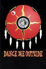 Dance me outside V.F.