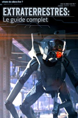 Extraterrestres: Le guide complet