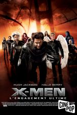 X-Men : l'engagement ultime