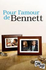 Pour l'amour de Bennett